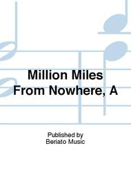 Million Miles From Nowhere, A