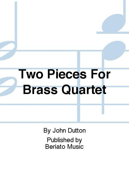 Two Pieces For Brass Quartet