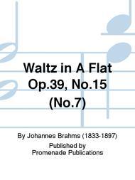 Waltz in A Flat Op.39, No.15 (No.7)