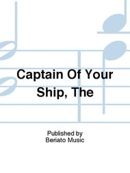 Captain Of Your Ship, The