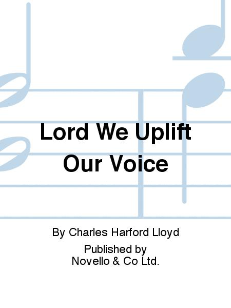 Lord We Uplift Our Voice