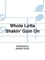 Whole Lotta Shakin' Goin On