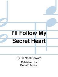 I'll Follow My Secret Heart