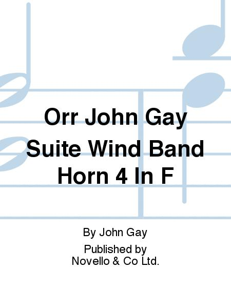 Orr John Gay Suite Wind Band Horn 4 In F