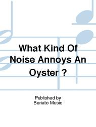 What Kind Of Noise Annoys An Oyster ?