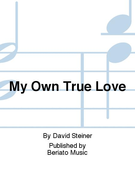My Own True Love