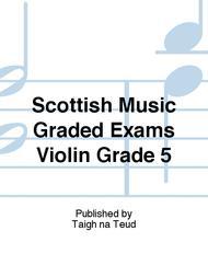 Scottish Music Graded Exams Violin Grade 5