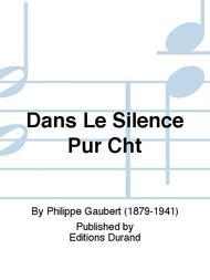 Dans Le Silence Pur Cht