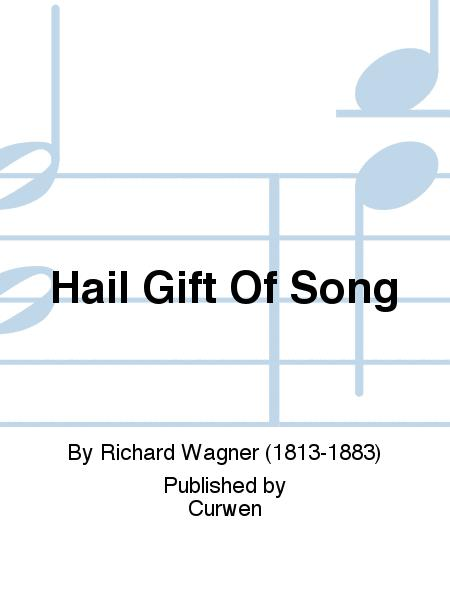Hail Gift Of Song