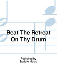 Beat The Retreat On Thy Drum