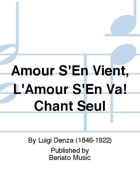 Amour S'En Vient, L'Amour S'En Va! Chant Seul