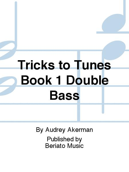 Tricks to Tunes Book 1 Double Bass