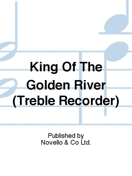King Of The Golden River (Treble Recorder)