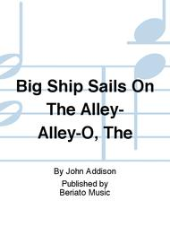 Big Ship Sails On The Alley-Alley-O, The