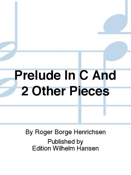 Prelude In C And 2 Other Pieces