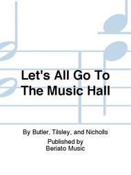 Let's All Go To The Music Hall