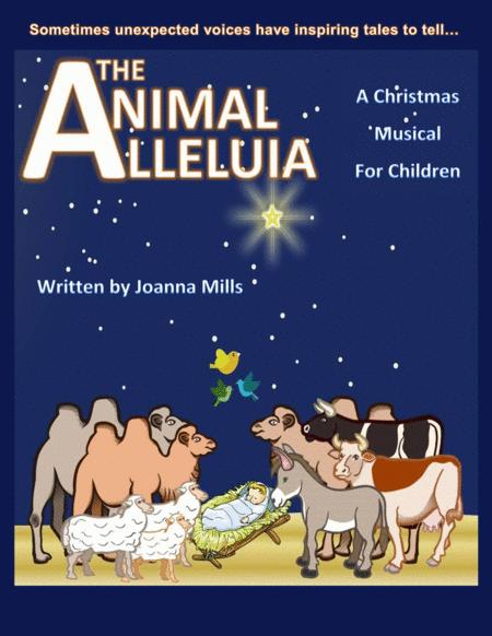 The Animal Alleluia - A Christmas Musical For Children