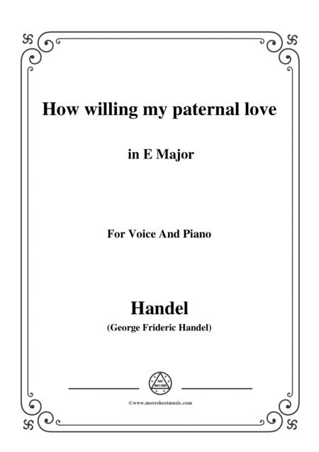 Handel-How willing my paternal love in E Major, for Voice and Piano