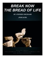 Break Now The Bread Of Life (for SATB)