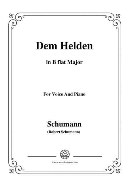 Schumann-Dem Helden,in B flat Major,for Voice and Piano