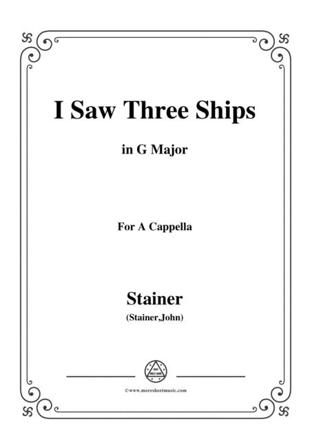 Stainer-I Saw Three Ships,in G Major,for A Cappella