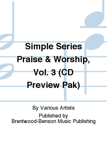 Simple Series Praise & Worship, Vol. 3 (CD Preview Pak)
