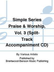 Simple Series Praise & Worship, Vol. 3 (Split-Track Accompaniment CD)