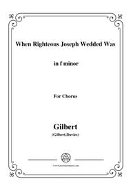 Gilbert-Christmas Carol,When Righteous Joseph Wedded Was,in f minor