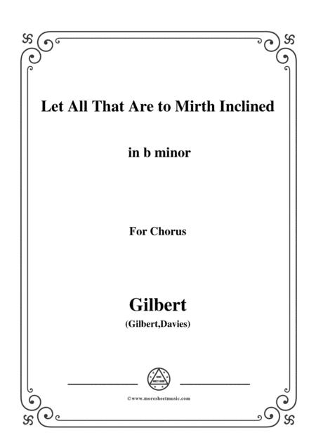 Gilbert-Christmas Carol,Let All That Are to Mirth Inclined,in b minor,for Chorus
