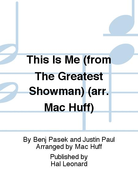 This Is Me (from The Greatest Showman) (arr. Mac Huff)