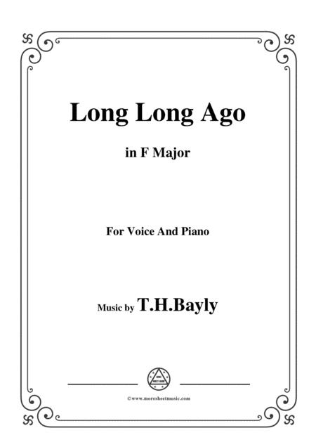 T. H. Bayly-Long Long Ago,in F Major,for Voice and Piano