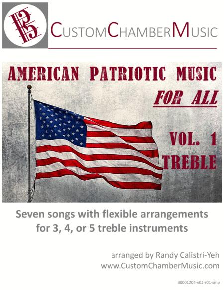 American Patriotic Music for All, Volume 1 (for treble instruments)