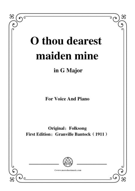 Bantock-Folksong,O thou dearest maiden mine(O du lieber Augustin),in G Major,for Voice and Piano