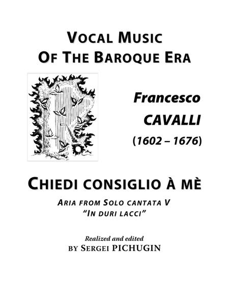 CAVALLI Francesco: Chiedi consiglio à mè, aria from the cantata, arranged for Voice and Piano (B minor)