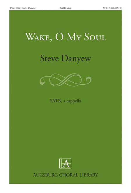 Wake, O My Soul
