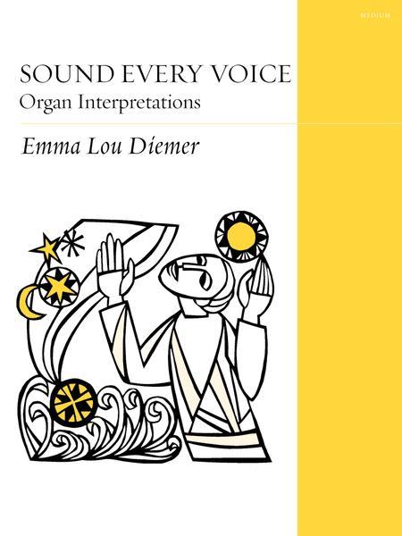 Sound Every Voice: Organ Interpretations