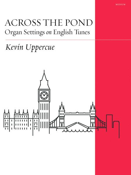 Across the Pond: Organ Settings on English Tunes