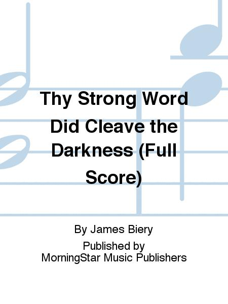 Thy Strong Word Did Cleave the Darkness (Full Score)