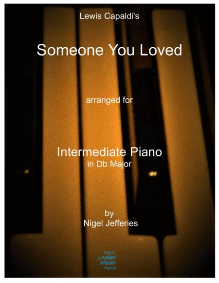 Someone You Loved arranged for intermediate piano in Db