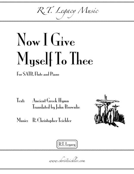 Now I Give Myself to Thee - SATB, Flute and Piano