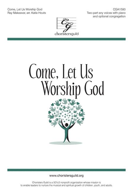 Come, Let Us Worship God