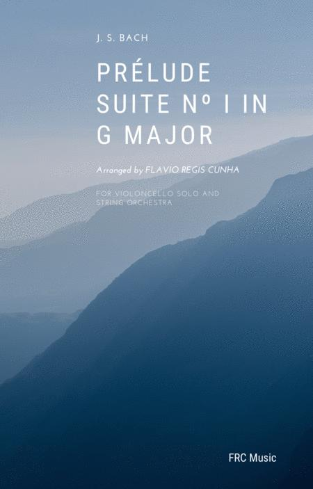 Prélude Suite Nº 1 in G Major (BWV 1007) for Cello Solo and String Orchestra