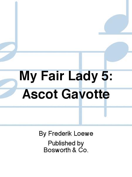 My Fair Lady 5: Ascot Gavotte