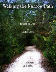 Walking the Narrow Path - Trumpet Duet - by Eddie Lewis