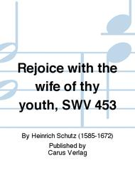 Rejoice with the wife of thy youth