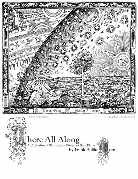 There All Along: A collection of short salon pieces for solo piano