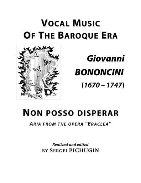 """BONONCINI Giovanni: Non posso disperar, aria from the opera """"Eraclea"""", arranged for Voice and Piano (G minor)"""