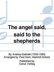 The angel said, said to the shepherds