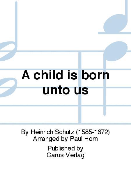 A child is born unto us