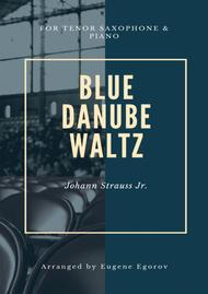 Blue Danube Waltz, Johann Strauss Jr., For Tenor Saxophone & Piano
